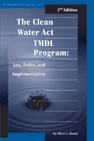 Clean Water Act TMDL Program: Law, Policy, and Implementation, 2nd Edition