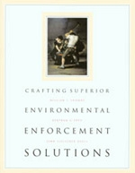 Crafting Superior Environmental Enforcement Solutions