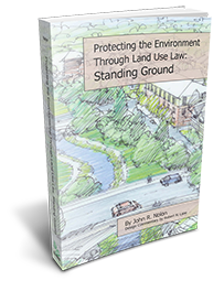 Protecting the Environment Through Land Use Law: Standing Ground