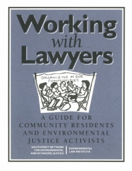 Working With Lawyers: A Guide for Community Residents and Environmental Justice