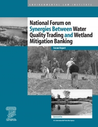 National Forum on Synergies Between Water Quality Trading and Wetland Mitigation