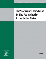 The Status and Character of In-Lieu Fee Mitigation in the United States