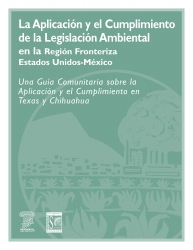 Environmental Enforcement in the U.S./Mexico Border Region: A Community Guide to
