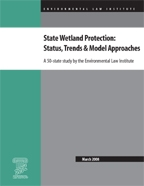 State Wetland Protection: Status, Trends & Model Approaches