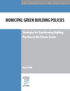 Municipal Green Building Policies: Strategies for Transforming Building Practice