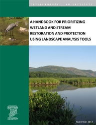 A Handbook for Prioritizing Wetland and Stream Restoration and Protection Using
