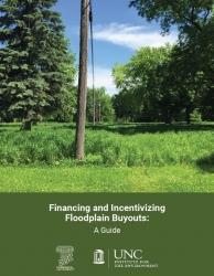 Financing & Incentivizing Floodplain Buyouts: A Guide