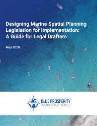 Designing Marine Spatial Planning Legislation for Implementation: A Guide for Le
