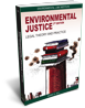 Environmental Justice: Legal Theory and Practice, 3d Edition